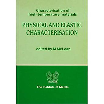 Physical and Elastic Characterization