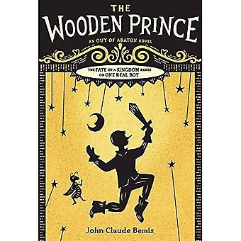 Out of Abaton, Book 1 the� Wooden Prince (Out of Abaton)