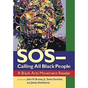 S.O.S. - Calling All Black People - A Black Arts Movement Reader by Jo