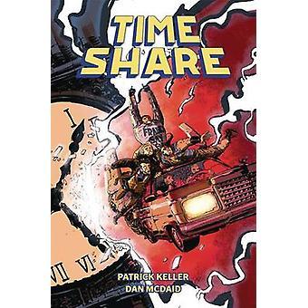 Time Share by Dan McDaid - Patrick Keller - 9781934964545 Book