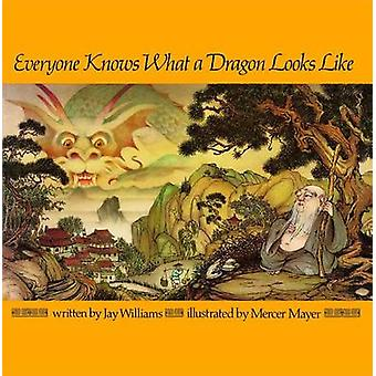 Everyone Knows What a Dragon Looks Like by Williams & Jay