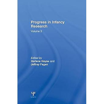 Progress in infancy Research  Volume 3 by Hayne & Harlene