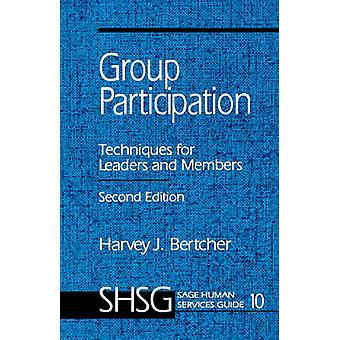 Group Participation Techniques for Leaders and Members by Bertcher & Harvey J.