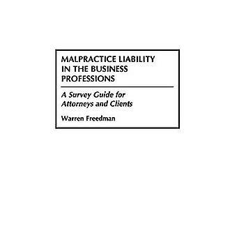 Kunstfehler Haftung in der Business-Berufe A-Umfrage-Guide für Anwälte und Mandanten von Freedman & Warren