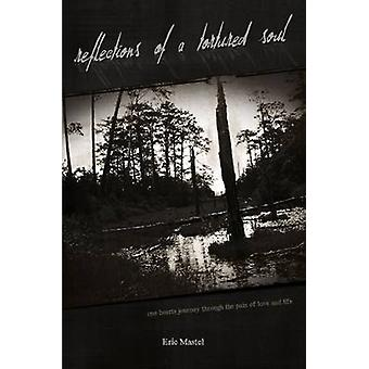 Reflections of a Tortured Soul by Mastel & Eric