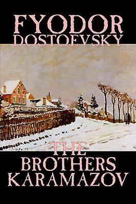 The Brougehers Karamazov by Fyodor Mikhailovich Dostoevsky Fiction Classics by Dostoevsky & Fyodor Mikhailovich