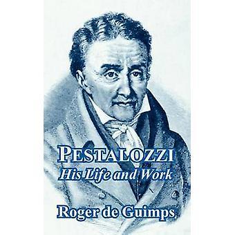 Pestalozzi zijn leven en werk van de Guimps & Roger