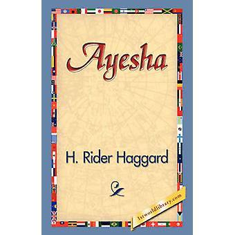 Ayesha by Haggard & H. Rider