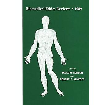 Biomedical Ethics Reviews . 1989 by Humber & James M.