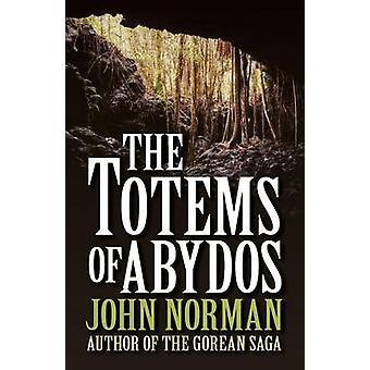 The Totems of Abydos by Norman & John