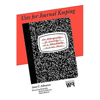 Uses for Journal Keeping An Ethnography of Writing in a University Science Class by Johnstone & Anne C.