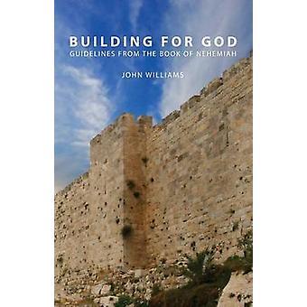 ウィリアムズ & ジョンによるネヘミヤ書から GodGuidelines のための建物