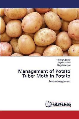 Management of Potato Tuber Moth in Potato by Zeleke Tekalign