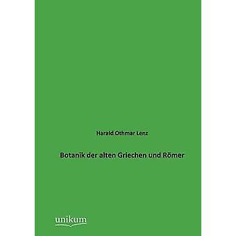 Botanik der alten Griechen und Rmer by Lenz & Harald Othmar