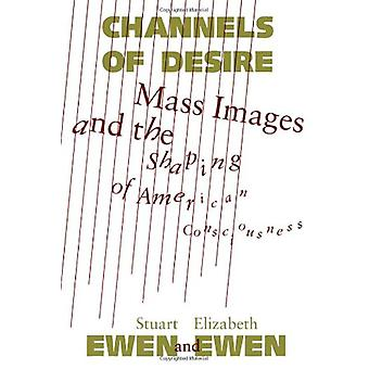 Channels of Desire - Mass Images and the Shaping of American Culture (