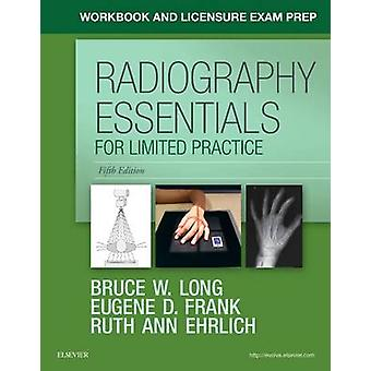 Workbook and Licensure Exam Prep for Radiography Essentials for Limit