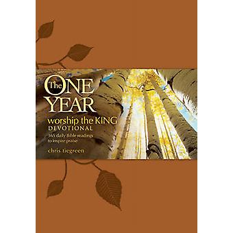 The One Year Worship the King Devotional - 365 Daily Bible Readings to