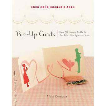 Pop-Up Cards - Over 50 Designs for Cards That Fold - Flap - Spin - and
