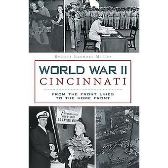 World War II Cincinnati - From the Front Lines to the Home Front by Ro