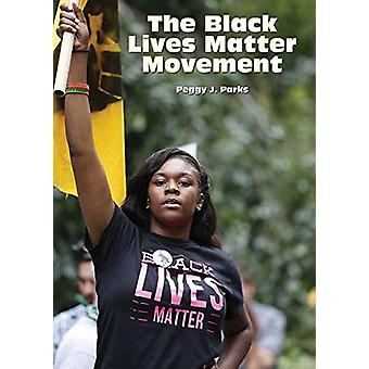 The Black Lives Matter Movement by Peggy J Parks - 9781682822852 Book