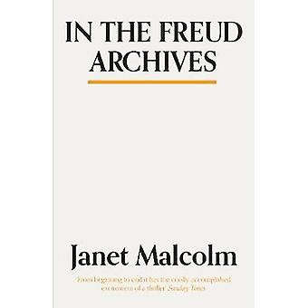 In The Freud Archives by Janet Malcolm - 9781783784554 Book