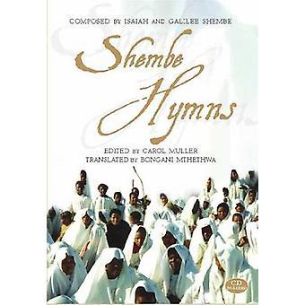 Shembe hymnes par Bongani Mthethwa-Carol Muller-Isaiah Shembe-gal