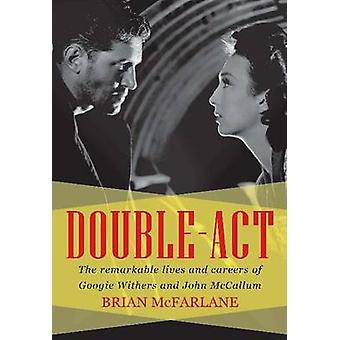 Double Act - The Remarkable Lives & Careers of Googie Withers & John M