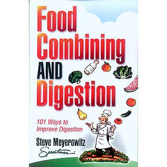 Food Combining and Digestion - Easy to Follow Techniques to Increase S