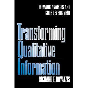 Transforming Qualitative Information Thematic Analysis and Code Development by Boyatzis & Richard E.