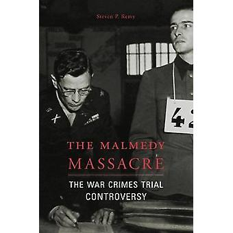 The Malmedy Massacre - The War Crimes Trial Controversy by Associate P