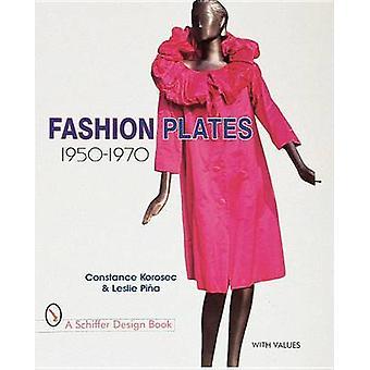 Fashion Plates - 1950-1970 by Constance Korosec - Leslie Pina - 978076