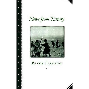 News from Tartary (New edition) by Peter Fleming - 9780810160712 Book