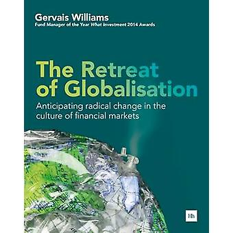 The Retreat of Globalisation - Anticipating Radical Change in the Cult