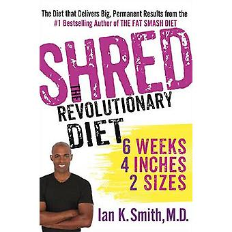 Shred - The Revolutionary Diet by Ian K. Smith - 9781250035868 Book