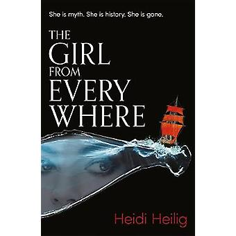 The Girl from Everywhere by Heidi Heilig - 9781471406652 Book