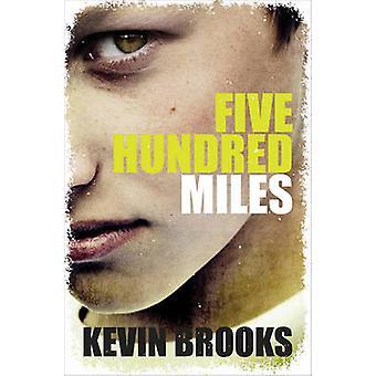 Vijf honderd mijlen door Kevin Brooks - 9781781125403 boek