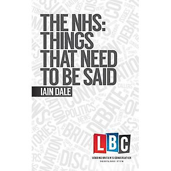 The NHS - Things That Need to be Said by Iain Dale - 9781783960781 Book
