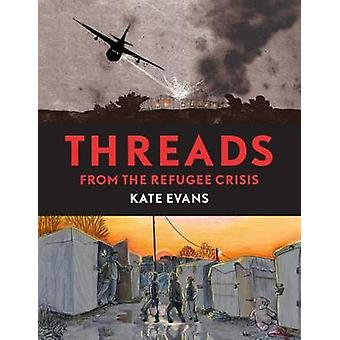 Threads - From the Refugee Crisis by Kate Evans - 9781786631732 Book