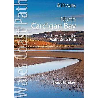 Cardigan Bay North - Circular Walks from the Wales Coast Path by Sione