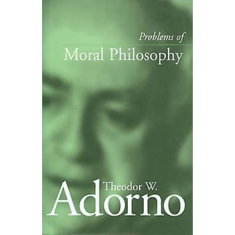Problems of Moral Philosophy by Theodor W. Adorno - 9780745628653 Book