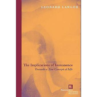 The Implications of Immanence - Toward a New Concept of Life by Leonar