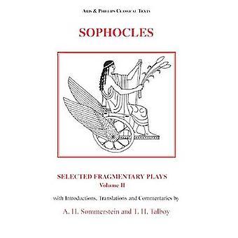 Sophocle - sélectionné les pièces fragmentaires - Volume 2 par Alan H. Sommerstei