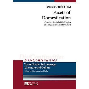 Facets of Domestication - Case Studies in Polish-English and English-P