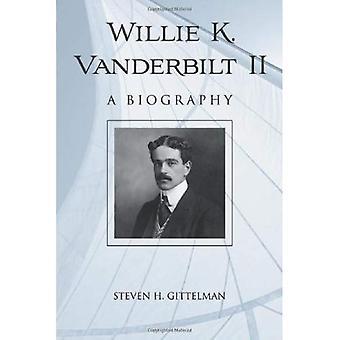Willie K. Vanderbilt: Una biografía