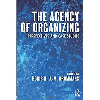 Agenturet organisere: perspektiver og casestudier