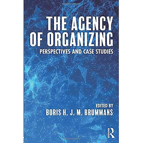 The Agency of Organizing  Perspectives and Case Studies