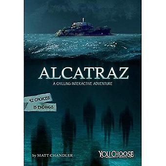Alcatraz: A Chilling Interactive Adventure (You Choose: Haunted Places)