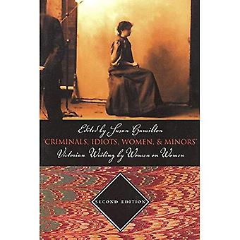 'Criminals, Idiots, Women and Minors': Victorian Writing by Women on Women, second edition
