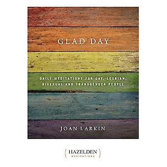 Glad Day: Daily Affirmations for Gay, Lesbian, Bisexual, and Transgender People: Daily Meditations for Gay, Lesbian...