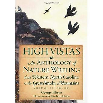 Hohen Vistas, Band II: Eine Anthologie der Natur Schrift von westlichen North Carolina & den Great Smoky Mountains, 1900-2009